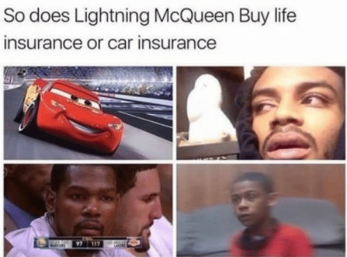 lightning mcqueen: So does Lightning McQueen Buy life  insurance or car insurance  117