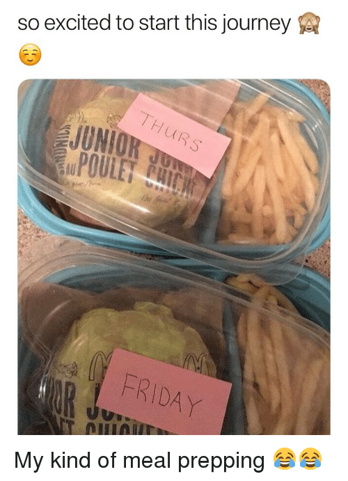 prepping: so excited to start this journey  7,  UR  FRIDAY My kind of meal prepping 😂😂