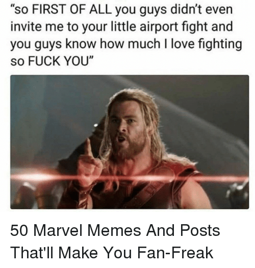 """Marvel Memes: """"so FIRST OF ALL you guys didn't even  invite me to your little airport fight and  you guys know how much I love fighting  so FUCK YOU"""" 50 Marvel Memes And Posts That'll Make You Fan-Freak"""