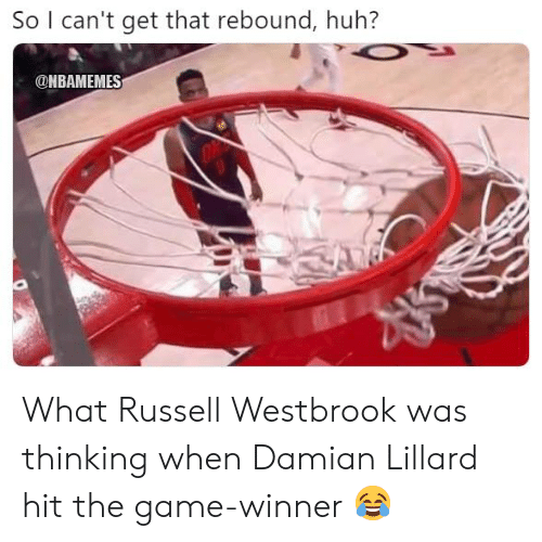 Russell Westbrook: So I can't get that rebound, huh?  ONBAMEMES What Russell Westbrook was thinking when Damian Lillard hit the game-winner 😂