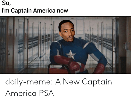 Captain America: So,  I'm Captain America now daily-meme:  A New Captain America PSA