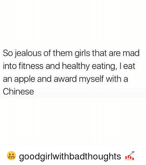 Apple, Girls, and Jealous: So jealous of them girls that are mad  into fitness and healthy eating, Ieat  an apple and award myself with a  Chinese 😬 goodgirlwithbadthoughts 💅🏼