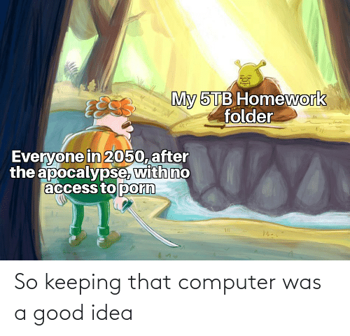 Computer: So keeping that computer was a good idea