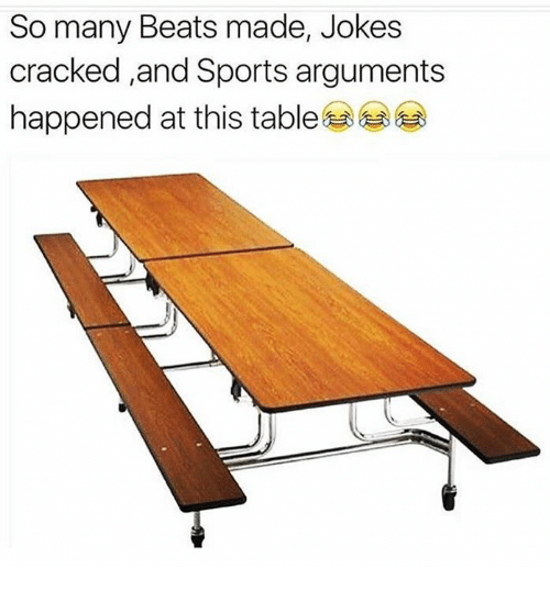 Memes, Sports, and Beats: So many Beats made, Jokes  cracked ,and Sports arguments  happened at this table