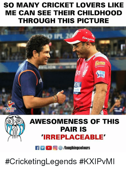 Cricket, Indianpeoplefacebook, and Awesomeness: SO MANY CRICKET LOVERS LIKE  ME CAN SEE THEIR CHILDHOOD  THROUGH THIS PICTURE  匋  IP  HING  0)  AWESOMENESS OF THIS  PAIR IS  IRREPLACEABLE'  ○回參/laughingcolours #CricketingLegends #KXIPvMI