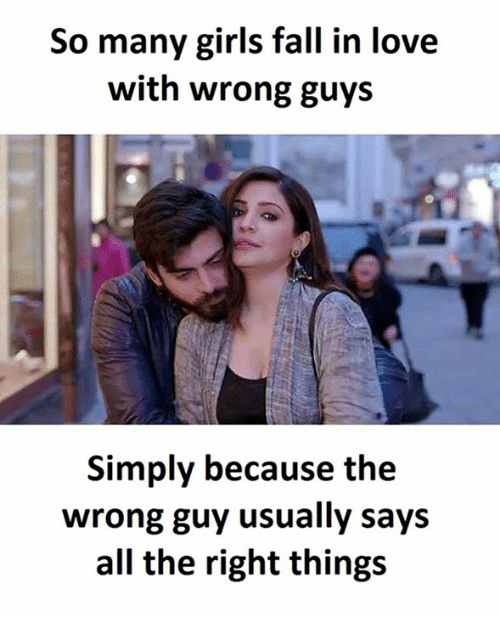 Fall, Girls, and Love: So many girls fall in love  with wrong guys  Simply because the  wrong guy usually says  all the right things