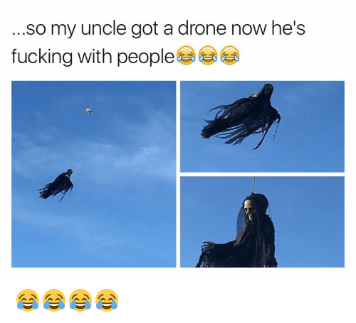 Funny: so my uncle got a drone now he's  fucking with people 😂😂😂😂