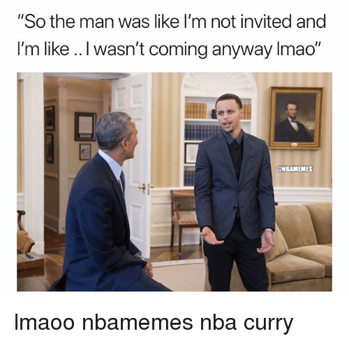 "Basketball, Nba, and Sports: ""So the man was like I'm not invited and  I'm like . I wasn't coming anyway Imao""  NBAMEMES lmaoo nbamemes nba curry"