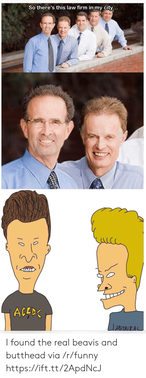 Funny, The Real, and Ace: So there's this law firm in my city...  ACE I found the real beavis and butthead via /r/funny https://ift.tt/2ApdNcJ