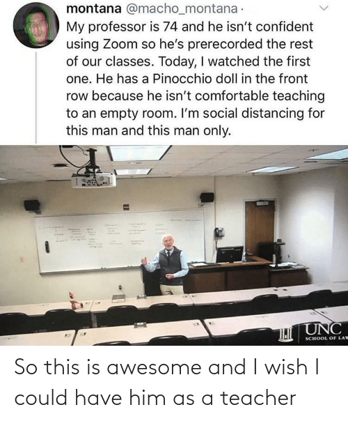 Awesome: So this is awesome and I wish I could have him as a teacher