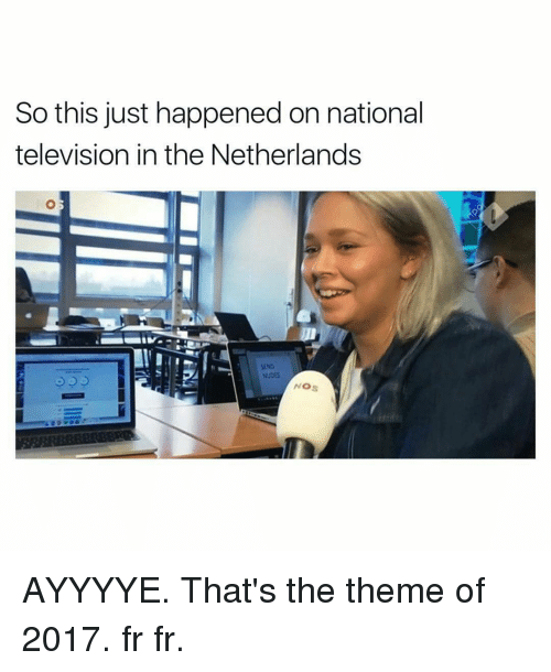 televisions: So this just happened on national  television in the Netherlands  SEND  NOS AYYYYE. That's the theme of 2017. fr fr.