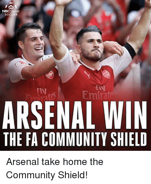 Arsenal, Community, and Memes: SOCCER  Fly  Emirat  ARSENAL WIN  THE FA COMMUNITY SHIELD Arsenal take home the Community Shield!