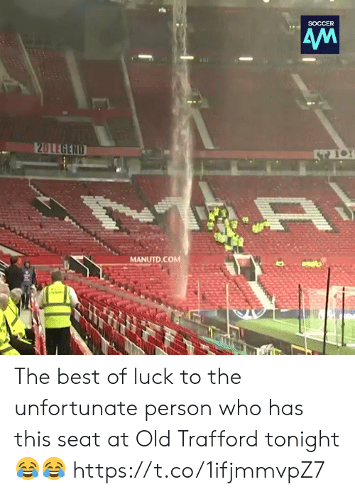 Best Of Luck: SOCCER  MANUTD.COM The best of luck to the unfortunate person who has this seat at Old Trafford tonight 😂😂 https://t.co/1ifjmmvpZ7