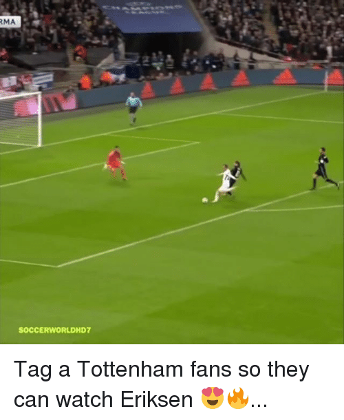 Memes, Watch, and 🤖: SOCCERWORLDHD7 Tag a Tottenham fans so they can watch Eriksen 😍🔥...