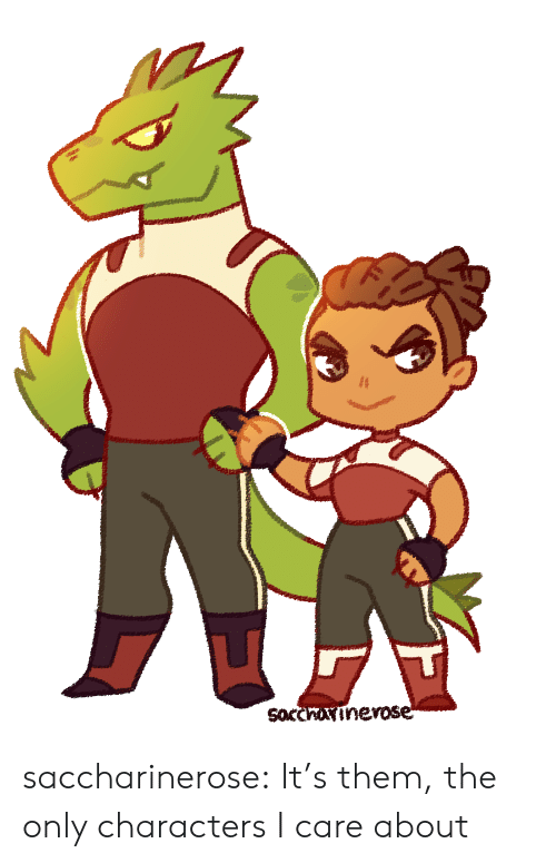 i care: Socchineose* saccharinerose:  It's them, the only characters I care about