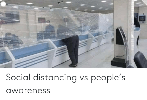 social: Social distancing vs people's awareness