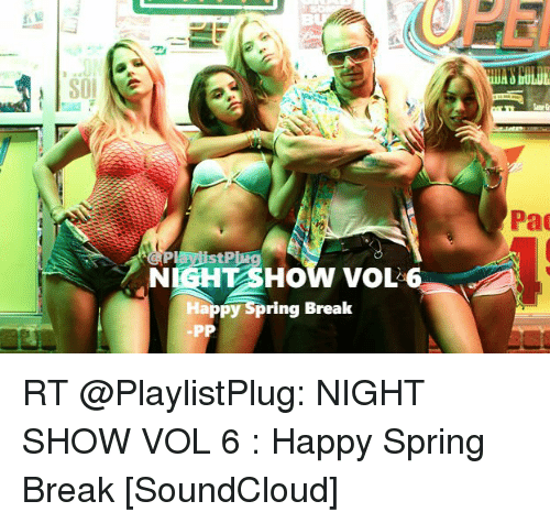 Funny, Pad, and Pads: SOI  NIGHT SHOW VOL 6  Happy Spring Break  PP  Pad RT @PlaylistPlug: NIGHT SHOW VOL 6 : Happy Spring Break [SoundCloud]