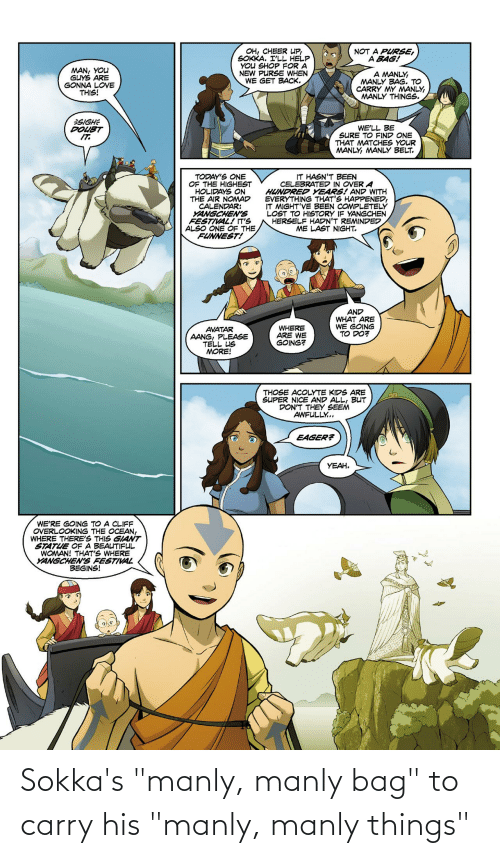 """manly: Sokka's """"manly, manly bag"""" to carry his """"manly, manly things"""""""