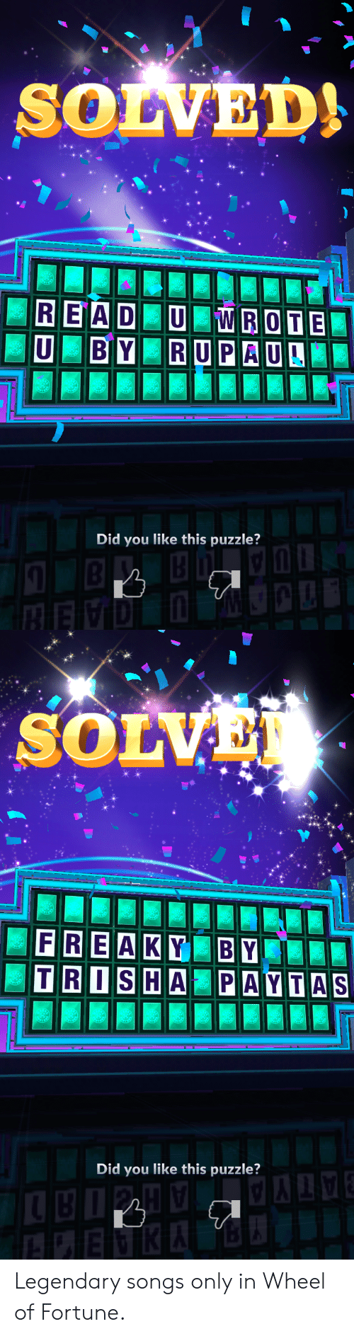 wheel of fortune: SOLVED!  Did you like this puzzle?   FRE AKYBY  Did you like this puzzle? Legendary songs only in Wheel of Fortune.