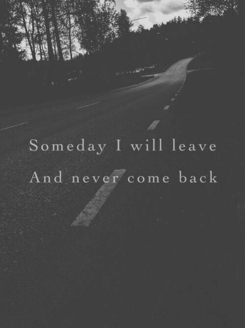 som: Som edav I will leave  And never come back