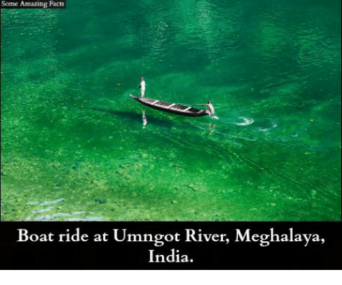 Facts, Memes, and India: Some Amazing Facts  Boat ride at Umngot River, Meghalaya,  India.