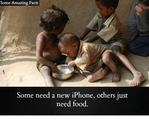 Need Food: Some Amazing Facts  Some need a new iPhone, others just  need food.