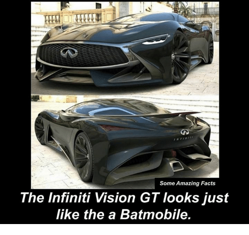 Memes, Vision, and Infiniti: Some Amazing Facts  The Infiniti Vision GT Iooks just  like the a Batmobile.