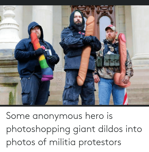 photos: Some anonymous hero is photoshopping giant dildos into photos of militia protestors