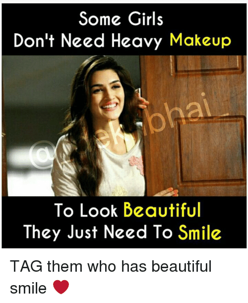 Some Girls Don't Need Heavy Makeup to