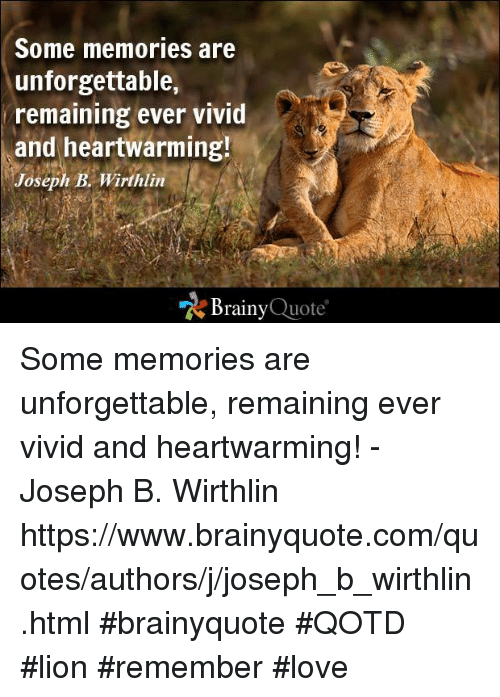 Some Memories Are Unforgettable Remaining Ever VIVid And Delectable Pictures Of Lion With Diss Quotes