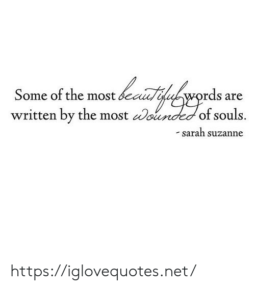 suzanne: Some of the most btlhvords are  written by the most oided of souls.  sarah suzanne https://iglovequotes.net/