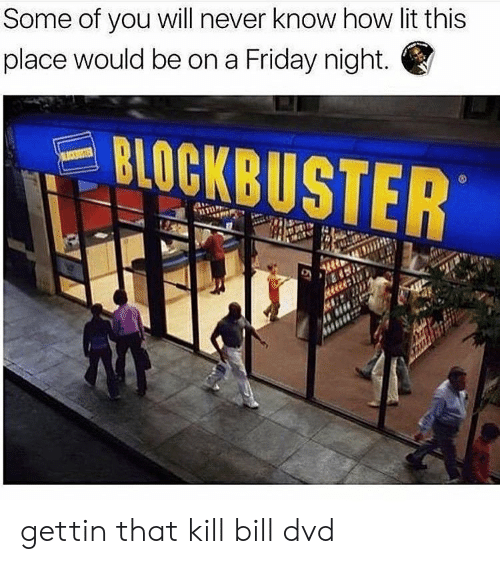 kill bill: Some of you will never know how lit this  place would be on a Friday night.  STER gettin that kill bill dvd