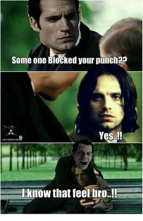 Feels Bro: Some one Blocked your punchaa  Yes.!!  Iknow that feel bro