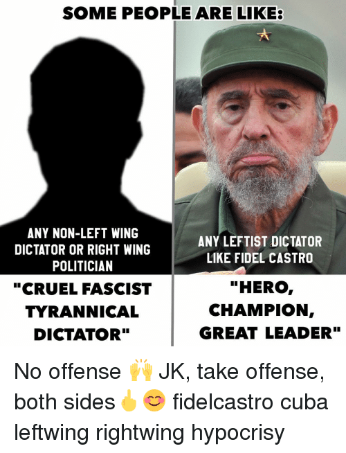 some people are like any non left wing any leftist dictator 7609932 search left wing memes on me me