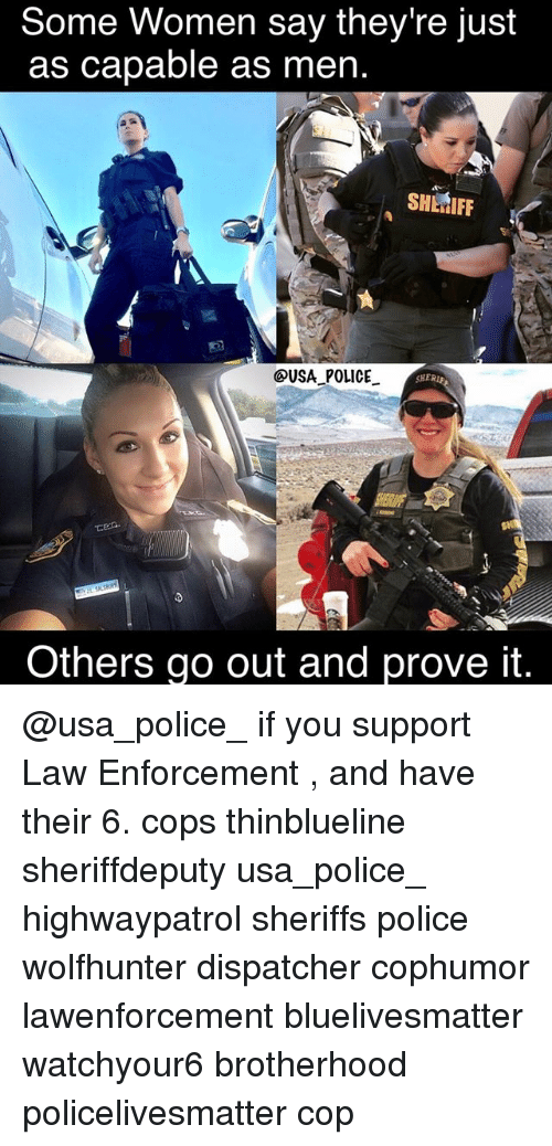 Dispatcher: Some Women say they're just  as capable as men.  SHERIFF  OUSA POLICE  Sr  Others go out and prove it. @usa_police_ if you support Law Enforcement , and have their 6. cops thinblueline sheriffdeputy usa_police_ highwaypatrol sheriffs police wolfhunter dispatcher cophumor lawenforcement bluelivesmatter watchyour6 brotherhood policelivesmatter cop