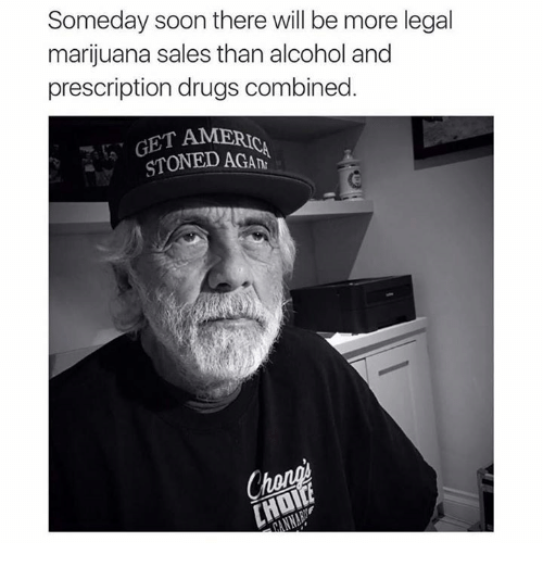 Chanli: Someday soon there will be more legal  marijuana sales than alcohol and  prescription drugs combined  GET AMERI  STONED AGAn  Chan