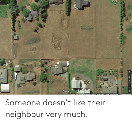 neighbour: Someone doesn't like their neighbour very much.