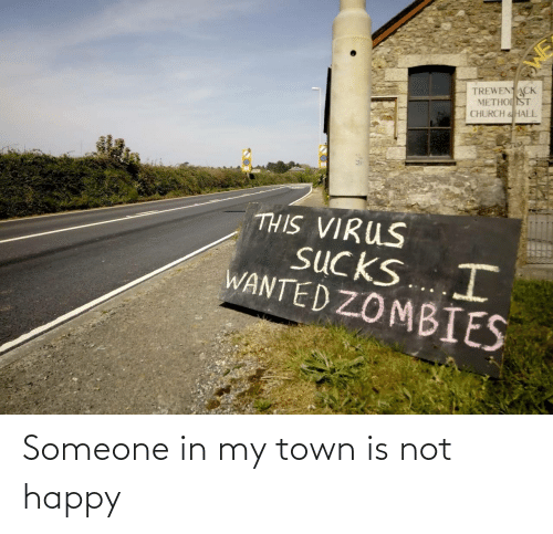 town: Someone in my town is not happy