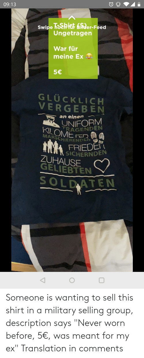 """Translation: Someone is wanting to sell this shirt in a military selling group, description says """"Never worn before, 5€, was meant for my ex"""" Translation in comments"""