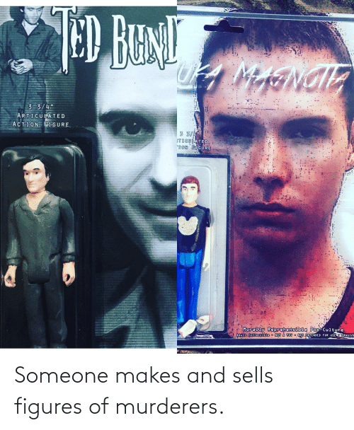 figures: Someone makes and sells figures of murderers.