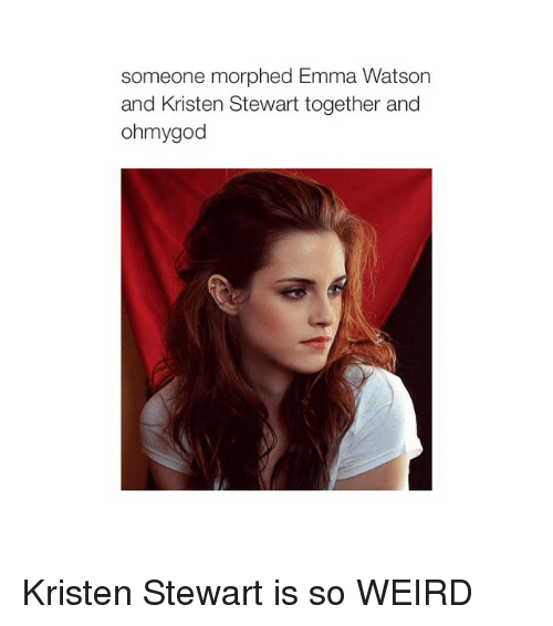 Girl Memes: someone morphed Emma Watson  and Kristen Stewart together and  ohmygod Kristen Stewart is so WEIRD