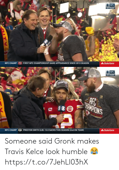 gronk: Someone said Gronk makes Travis Kelce look humble 😂 https://t.co/7JehLl03hX