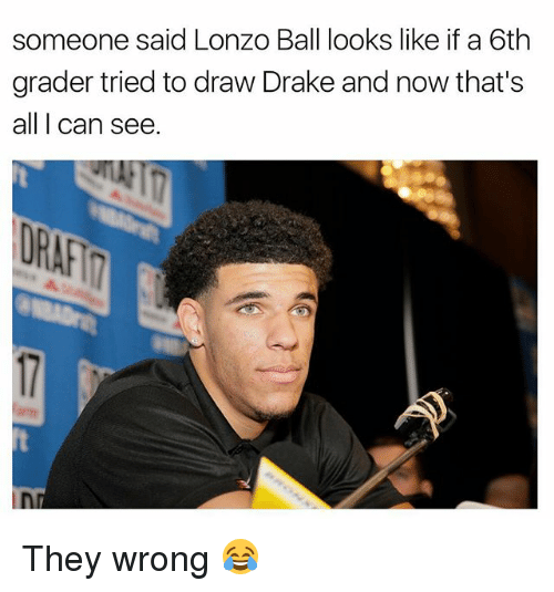 Drake, Funny, and Can: someone said Lonzo Ball looks like if a 6th  grader tried to draw Drake and now that's  all I can see.  DRAFT They wrong 😂