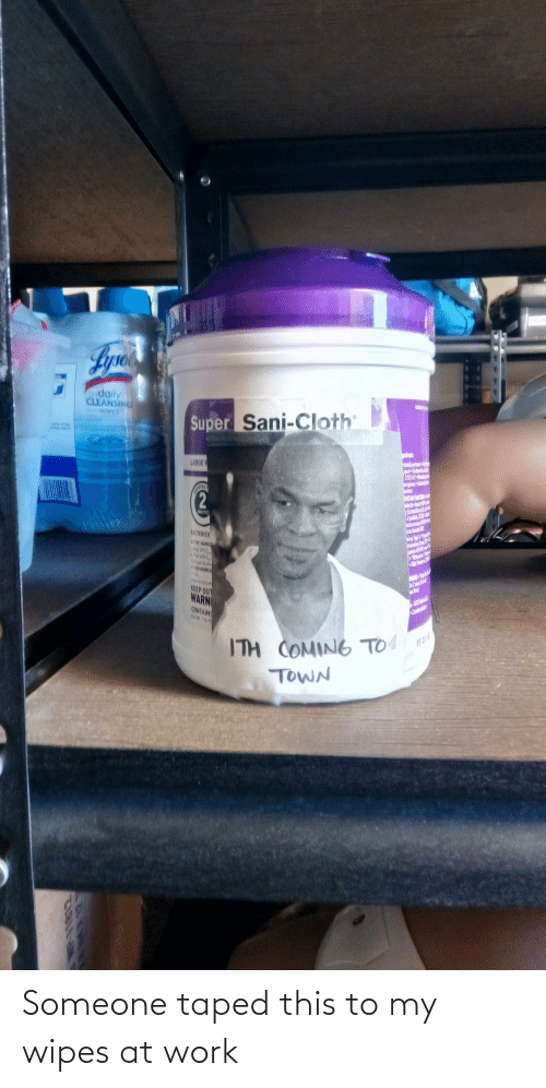 at-work: Someone taped this to my wipes at work