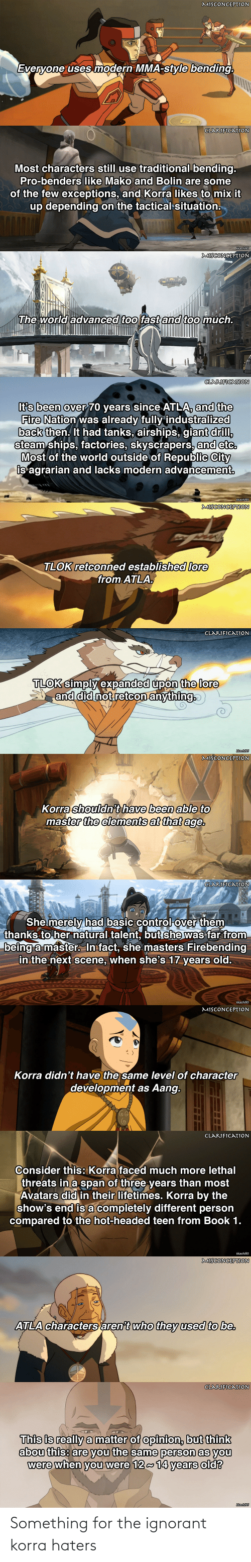 ignorant: Something for the ignorant korra haters