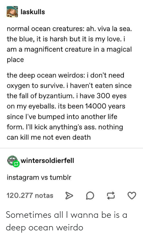 Ocean: Sometimes all I wanna be is a deep ocean weirdo