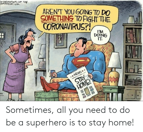 superhero: Sometimes, all you need to do be a superhero is to stay home!