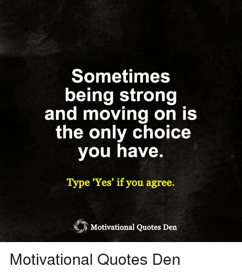 Motivational Quotes About Being Strong: 25+ Best Memes About Moving On