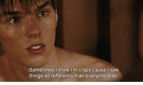 think-im-crazy: Sometimes I think I'm crazy cause I see  things so differently than everyone else