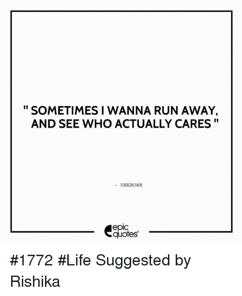 Quotes About Running Away From Life: 25+ Best Memes About Unknown